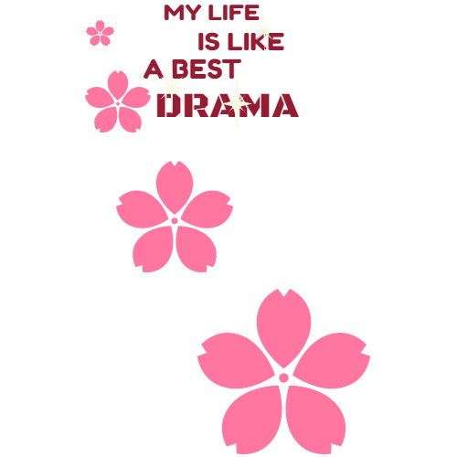 my life is like a best drama