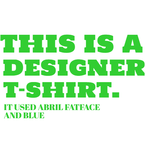 this is a designer t-shirt it used abril fatface and blue