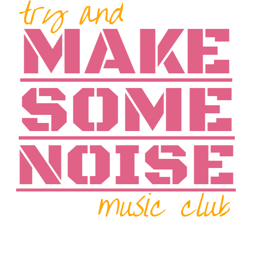 try and make some noise music club