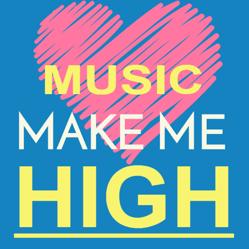 music make me high