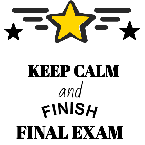 keep calm and finish final exam