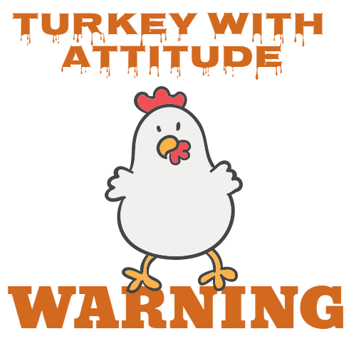 turkey with attitude warming