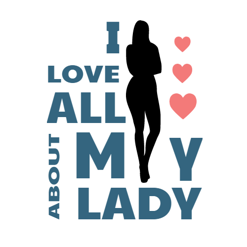 i love all about my lady