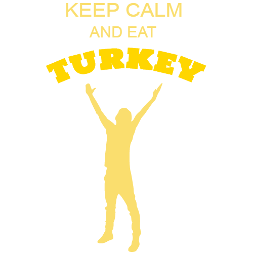 keep calm and eat turkey