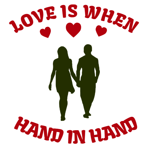 love is when hand in hand