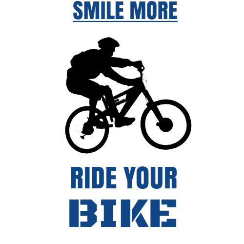 smile more ride your bike