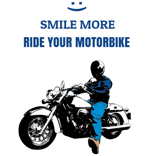 smile more ride your motor bike