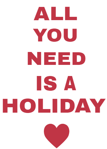 all you need is holiday