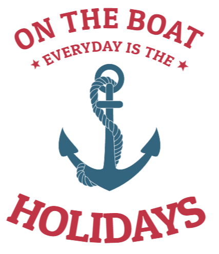 on the boat everyday is the holidays